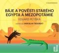 CDPetiška Eduard / Báje a pověsti starého Egypta a Mezopotámie