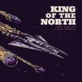 2LP/CDKing Of The North / Get Out Of Your World / Vinyl / 2LP+CD