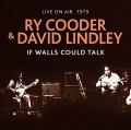 CDCooder Ry & Lindley David / If Walls Could Talk