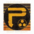 2LP/CDPeriphery / Periphery III:Select Difficulty / Vinyl / 2LP+CD