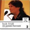 CD/DVDFrídl Bob / Sto patnáct havranů / CD+DVD