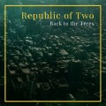 CDRepublic Of Two / Back To The Trees / Digipack