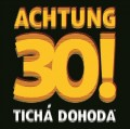 CDTichá Dohoda / Achtung 30!