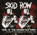LPSkid Row / Rise Of The Damnation Army / United World Rebelion