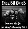 LPEnglish Dogs / We Did,We Do,We Always Fucking Will / Vinyl