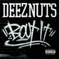 CDDeez Nuts / Bout It