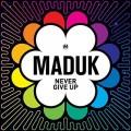 CDMaduk / Never Give Up