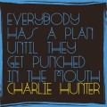 CDHunter Charlie / Everybody Has A Plan Until