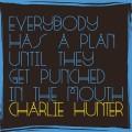 CDHunter Charlie / Everybody Has A Plan Until
