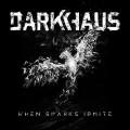 CDDarkhaus / When Sparks Ignite