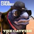 CDChubby Popa / Catfish / Digisleeve