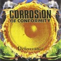 CDCorrosion Of Conformity / Deliverance