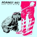 CDAgainst Me / Shape Shift With Me / Digipack