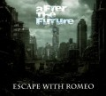 CDEscape With Romeo / After The Future / Digipack