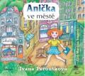 CDPeroutková Ivana / Anička ve městě