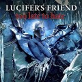 CDLucifer's Friend / Too Late To Hate