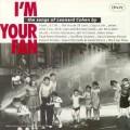 CDCohen Leonard / I'm Your Fan / Tribute