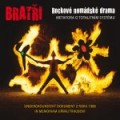 2CDBratři / Rockové nomádské drama / 2CD