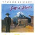 2CDDe Gregori Francesco / Sotto Il Vulcano / 2CD