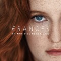 CDFrances / Things I'Ve Never Said