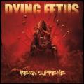 LPDying Fetus / Reign Supreme / Vinyl