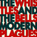 CDWhistles & The Bells / Modern Plagues