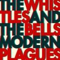 LPWhistles & The Bells / Modern Plagues / Vinyl