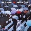 CDBrunner Martin Trio / Behind The Clouds