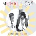 CDTučný Michal / Nezacházej slunce