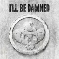 CDI'll Be Damned / I'll Be Damned / Limited