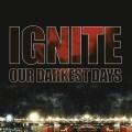 LP/CDIgnite / Our Darkest Days / Vinyl / Reedice / LP+CD