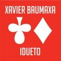 CDBaumaxa Xavier / Idueto / Digipack