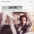 CDSavoretti Jack / Sleep No More