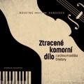CDNovotná/Hanousek / Ztracené komorní dílo / Z archivu F.Smetany