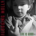 CDFlogging Molly / Life Is Good / Digipack