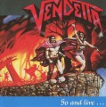 CDVendetta / Go And Live...Stay And Die