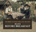CDDobré ráno Blues Band / Blues Before Breakfast / Digipack