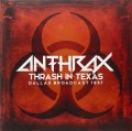 2LPAnthrax / Thrash In Texas / Dallas Broadcast 1987 / Vinyl / 2LP