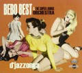 CDBebo Best & Super Lounge Orchestra / D'jazzonga / Digipack