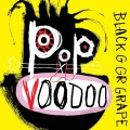 CDBlack Grape / Pop Voodoo