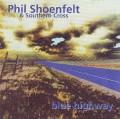 CDShoenfelt Phil & Southern Cross / Blue Highway