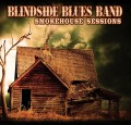CDBlindside Blues Band / Smokehouse Sessions