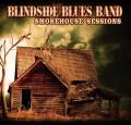 CDBlindside Blues Band / Smokehouse Sessions