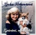 CDKohoutová Zorka / Zpívání,má láska
