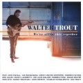 2LPTrout Walter / We're All In This Together / Vinyl / 2LP