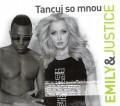 CDEmily & Justice / Tancuj so mnou / Digipack