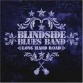 CDBlindside Blues Band / Long Hard Road