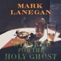 LPLanegan Mark / Whiskey For The Holy Ghost / Vinyl