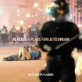 2CDPlacebo / Place For Us To Dream / Best Of / 2CD