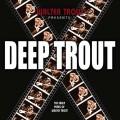 CDTrout Walter / Deep Trout